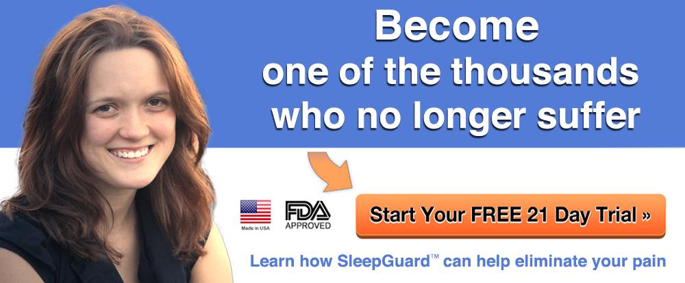 Thousands of Satisfied Customers use SleepGuard